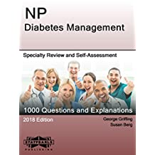 NP Diabetes Management: Specialty Review and Self-Assessment (StatPearls Review Series Book 293)