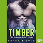 Timber: The Mountain Man's Babies, Book 1   Frankie Love