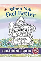 When You Feel Better: Adult Companion Coloring Book and Journal (With Love Collection) Paperback