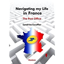 Navigating my Life in France: The Post Office (French Edition)