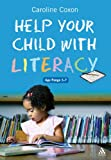 Help Your Child with Literacy, Coxon, Caroline and Coxon, 0826495729