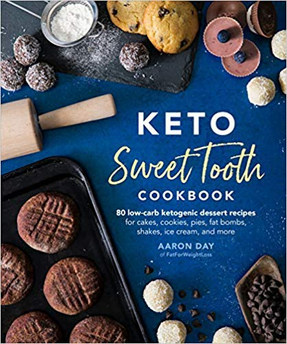 [Aaron Day] Keto Sweet Tooth Cookbook: 80 Low-carb Ketogenic Dessert Recipes for Cakes, Cookies, Pies, Fat Bombs, Shakes, Ice Cream, and More (Paperback) 【2019】...