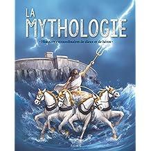 La mythologie. Histoires extraordinaires de dieux et de héros (French Edition)