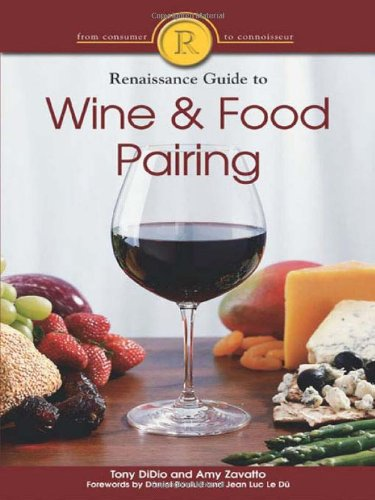 The Renaissance Guide to Wine and Food Pairing by Tony DiDio, Amy Zavatto