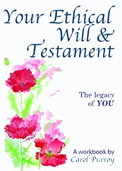 Your Ethical Will & Testament by [Purroy, Carol ]