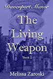The Living Weapon (Davenport Manor Book 2)