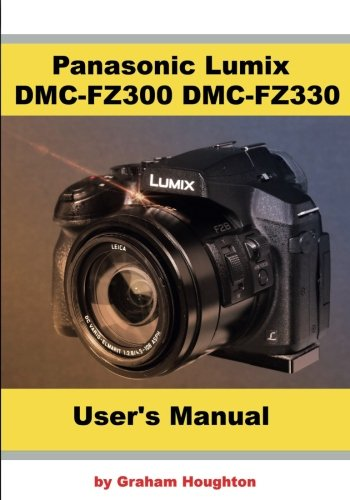 Panasonic Lumix DMC-FZ300 DMC-FZ330 User's Guide ()
