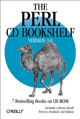 The Perl CD Bookshelf, Version 3.0: 7 Bestselling Books on CD-ROM Includes a Bonus Book! Perl in a Nutshell, 2nd Edition by Brand: O'Reilly Media