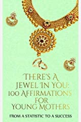 There's A Jewel In You: 100 Affirmations for the Young Mother Paperback