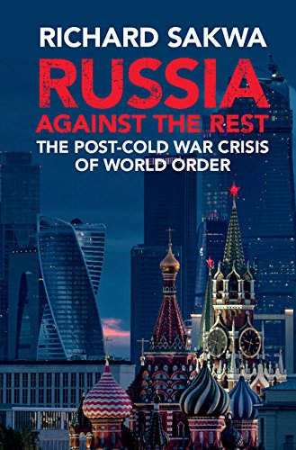 Download Russia Against the Rest: The Post-Cold War Crisis of World Order ebook