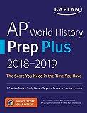 AP World History Prep Plus 2018-2019: 3 Practice Tests + Study Plans + Targeted Review & Practice + Online (Kaplan Test Prep)