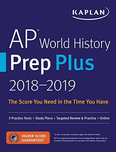 AP World History Prep Plus 2018-2019: 3 Practice Tests + Study Plans + Targeted Review & Practice + Online (Kaplan Test Prep) cover