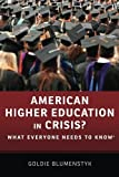 img - for American Higher Education in Crisis?: What Everyone Needs to Know? by Goldie Blumenstyk (2014-10-13) book / textbook / text book