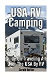 USA RV Camping: Guide On Traveling All Over The USA By RV