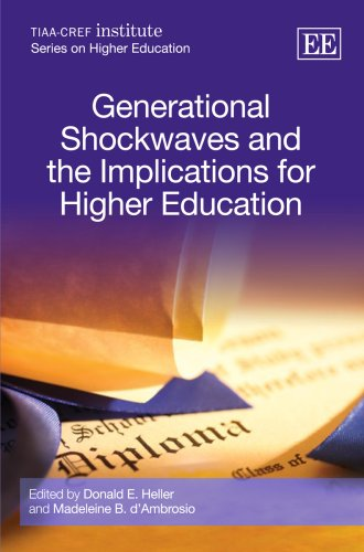 Generational Shockwaves And The Implications For Higher Education  Tiaa Cref Institute Series On Higher Education