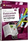 Elektronisch Publizieren mit InDesign - Videotraining (PC+MAC+Linux+iPad)