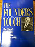 The Founder's Touch: The Life of Paul Galvin of