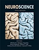 Neuroscience, Fifth Edition by Dale Purves, George J. Augustine, David Fitzpatrick, William C. Hall, Anthony-Samuel LaMantia, Leonard E. White Picture