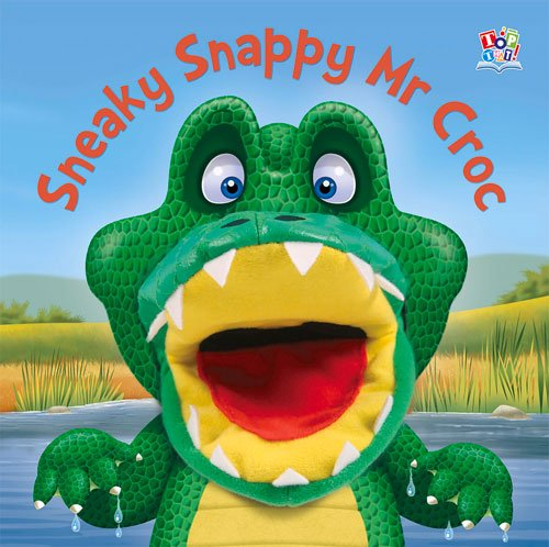 Sneaky Snappy Mr Croc (Hand Puppet Books) (Puppet Books Hand)