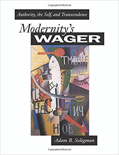 Modernity's Wager: Authority, the Self, and Transcendence