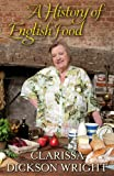 A History of English Food, Clarissa Dickson Wright, 1905211856