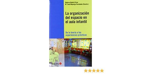La organización del espacio en el aula infantil: De la teoría a ...