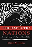 Therapeutic Nations : Healing in an Age of Indigenous Human Rights, Million, Dian, 0816531412
