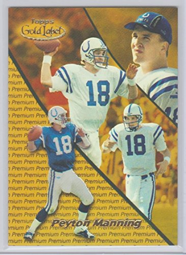 2000 Topps Label Gold - Peyton Manning 2000 Topps Gold Label Premium Football Card Serial #'ed 326/1000 Colts