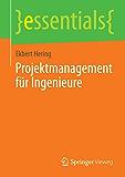 Projektmanagement für Ingenieure (essentials)