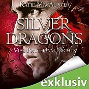 Viel Rauch um Nichts (Silver Dragons 2) | Katie MacAlister