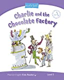 Level 5: Charlie and the Chocolate Factory (Pearson English Kids Readers)