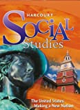 img - for Harcourt Social Studies, The United States: Making a New Nation ISBN# 0153472839 book / textbook / text book