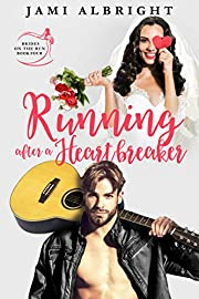 Running After a Heartbreaker: A small-town Texas romantic comedy (Brides on the Run Book 4)