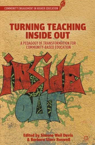 Turning Teaching Inside Out: A Pedagogy of Transformation for Community-Based Education (Community Engagement in Higher Education)