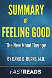 Summary of Feeling Good: by David D. Burns, M.D. | Includes Key Takeaways & Analysis