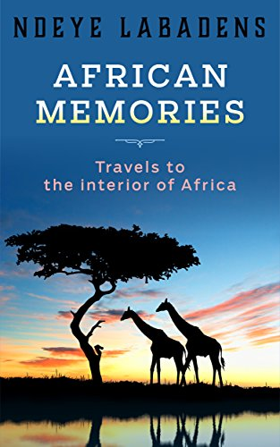 African Memories: Travels To The Interior Of Africa by Ndeye Labadens ebook deal