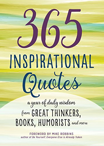 365 Inspirational Quotes A Year Of Daily Wisdom From Great Thinkers