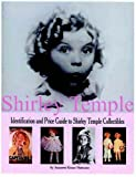 Shirley Temple: Identification and Price Guide to Shirley Temple Collectibles