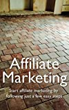Affiliate Marketing: Start affiliate marketing by following just a few easy steps