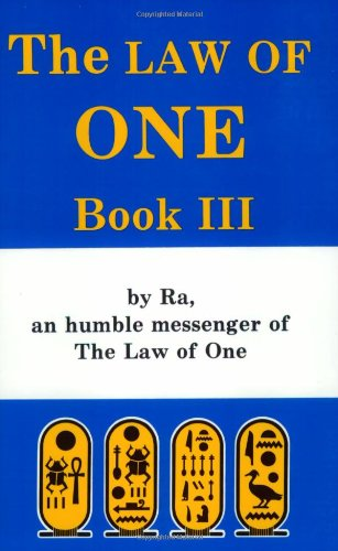 The Ra Material: The Law of One, Book III: Book Three (Bk. 3)