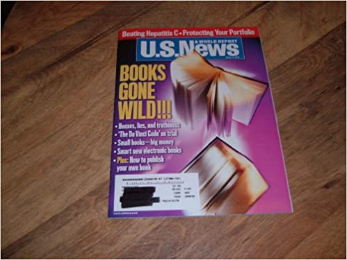 U.S. News & World Report, March 13, 2006 issue-Books Gone Wild!! Hoaxes, lies and truthiness, The DaVinci Code on trial, Small books-big money, Smart new electronic books, and How to Publish your Own book.