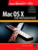 img - for Mac OS X for Photographers: Optimized image workflow for the Mac user (Digital Workflow) book / textbook / text book