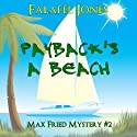 Payback's a Beach: Max Fried Mystery, Book 2 Audiobook by Falafel Jones Narrated by Rob Ellis