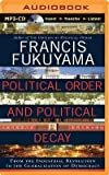 political order and political decay from the industrial revolution to the globalization of democracy author professor of international political economy francis fukuyama published on november 2014