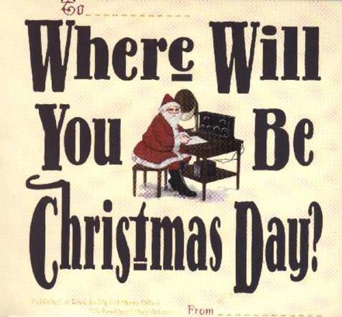 Where Will You Be Christmas Day