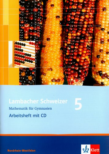 Lambacher Schweizer 5 Mathematik für Gymnasien Klasse 5. Arbeitsheft mit CD-ROM. Neubearbeitung. Nordrhein-Westfalen. (Lernmaterialien)