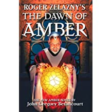 Roger Zelazny's The Dawn of Amber (Dawn of Amber Trilogy Book 1)