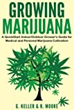 img - for Marijuana: Growing Marijuana, A QuickStart Indoor And Outdoor Grower's Guide For Medical And Personal Marijuana book / textbook / text book