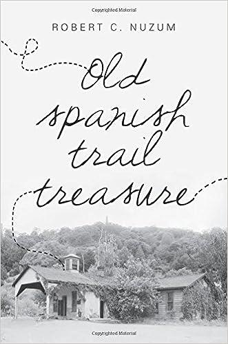 Téléchargement gratuit de livres à partir de google books Old Spanish Trail Treasure in French CHM by Robert C. Nuzum