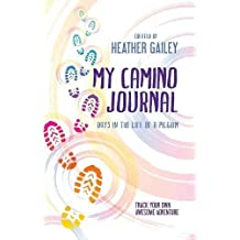 My Camino Journal: Days in the Life of a Pilgrim
